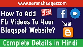How to Add Mobile Friendly Responsive Facebook Videos Or Embed Fb Videos To Your Blogspot Website By Saransh Sagar ??