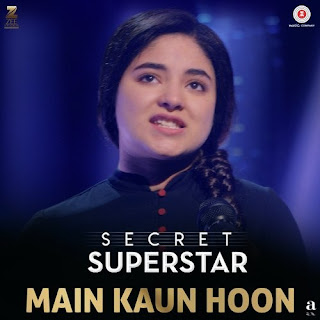 Main Kaun Hoon - Secret Superstar (2017)