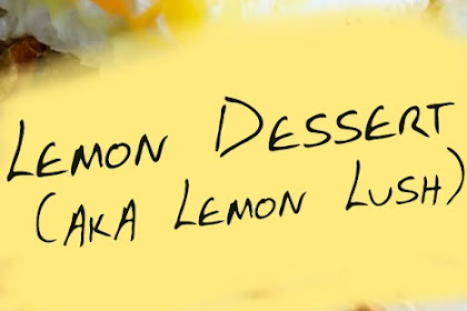 Lemon Dessert (aka Lemon Lush)