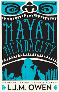 Goodreads Monday: Mayan Mendacity by L.J.M. Owen
