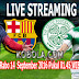 Nonton Streaming Pertandingan Barcelona Vs Glasglow Celtic Rabo 14 September 2016