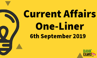 Current Affairs One-Liner: 6th September 2019