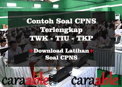 Contoh soal CPNS terlengkap dari TWK, TIU dan TKP 2019. Juga bisa download soal tes CPNS.