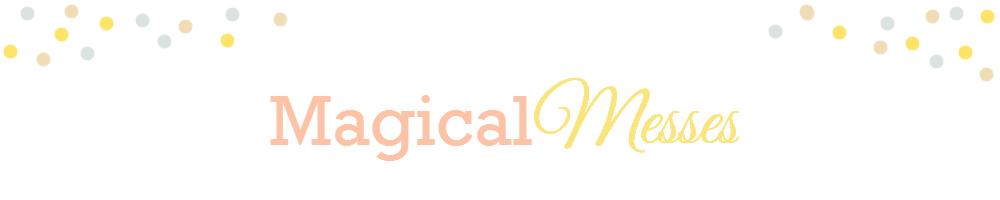 Magical Messes