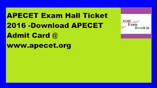 APECET Exam Hall Ticket 2016 -Download APECET Admit Card @ www.apecet.org