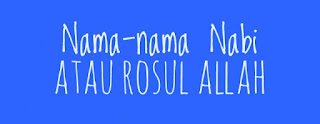 Nama-nama Nabi/Rosul Allah