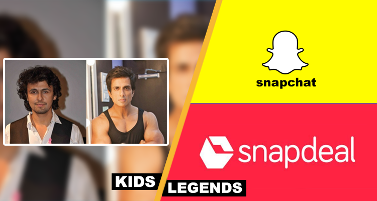 Snapchat, Snapdeal, Sonu Sood, Sonu Nigam