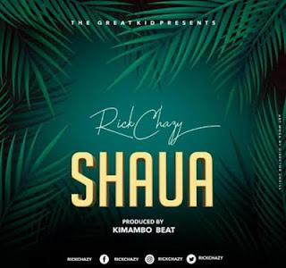 Audio Rickchazy - Shaua Mp3 Download
