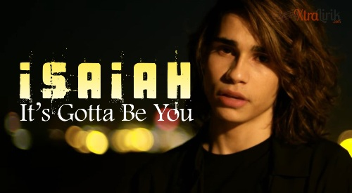 Lirik It's Gotta be You Isaiah Firebrace Terjemahan
