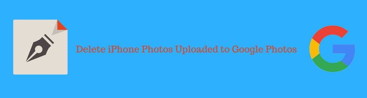 How to Delete iPhone Photos uploaded to Google Photos