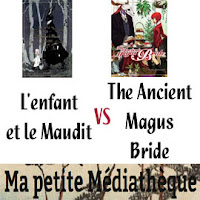 http://mapetitemediatheque.fr/2017/04/lenfant-et-le-maudit-vs-the-ancient-magus-bride/