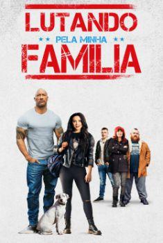 Lutando Pela Família Torrent &#8211; BluRay 720p/1080p Legendado<