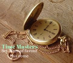 Time master - your time for favor is come