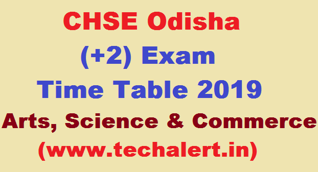 CHSE Odisha (+2) Exam Time Table 2019 for Arts, Science & Commerce