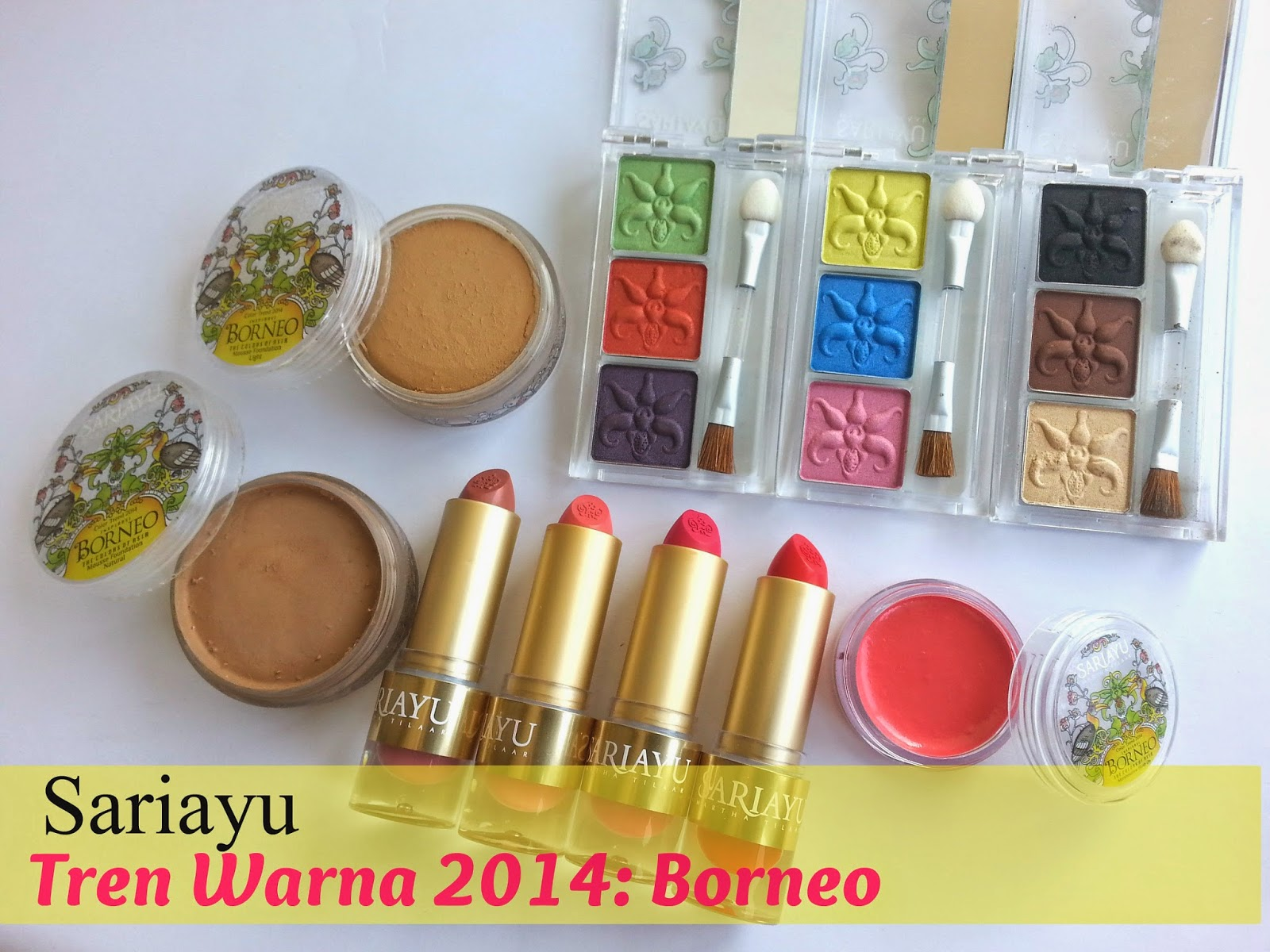 Sariayu: Tren Warna 2014 Borneo Review - A Chick With Lipstick