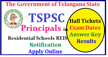TSPSC Recruitment Notiifcaiton for Principal Posts in Residential Schools REIS TSPSC Principal Posts in Residential Schools REIS Posts Recruitment| TSPSC Principal Posts in Residential Schools REIS Posts Recruitment online application form | Telangana Public Service Commission is inviting Online Applications form qualified candidates to the posts of Principal Posts in Residential Schools REIS in Telangana | Vacancies,Eligibility Criteria Syllabus for Preliminary and Main Exams| Scheme of Examination for Principal Posts in Residential Schools REIS | Date of Examination fee payment details| How to apply online for the post of Principal Posts in Residential Schools REIS notification by TSPSC| TSPSC Principal Posts in Residential Schools REIS Recruitment Hall Tickets| TSPSC Principal Posts in Residential Schools REIS Recruitment Results | TSPSC Principal Posts in Residential Schools REIS Recruitment Exam Answer Key ,Final Key| TSPSC Principal Posts in Residential Schools REIS Recruitment Preliminary exam Date | TSPSC Principal Posts in Residential Schools REIS Recruitment Main Exam date | TSPSC Principal Posts in Residential Schools REIS Recruitment exam Pattern and many more details are available on Commissions web portal @ www.tspsc.gov.in | tspsc-Principal-in-residential-schools-reis-recruitment-notification-apply-online-hall-tickets-results-download-www.tspsc.gov.in Read | TSPSC Recruitment Notifications for 2437 Posts on the Occassion of TS Formation Day TSPSC Physical Directors and Librarians Posts Recruitment Notification 2017 TSPSC has published the Physical Directors and Librarians Posts Recruitment 2017 Notification on May 1 and Online Applications are invited through online mode at TSPSC Web Portal for filling up of TSPSC Physical Directors and Librarians Posts /2017/06/tspsc-Principal-in-residential-schools-reis-recruitment-notification-apply-online-hall-tickets-results-download-www.tspsc.gov.in.html