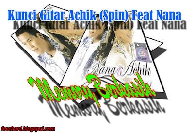 Download Kunci Gitar Achik Spin Feat Nana – Memory Berkasih