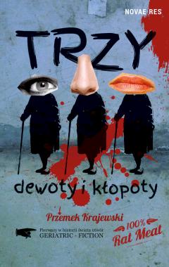 """Moja trauma z dewotkami.  Recenzja """"Trzy dewoty i kłopoty"""" Przemka Krajewskiego."""