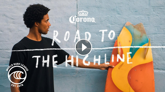 Road to the Highline Presented by Corona WSL