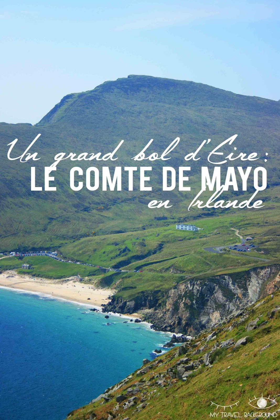 My Travel Background : un grand bol d'Eire dans le comté de Mayo en Irlande - Foxford et Achill Island