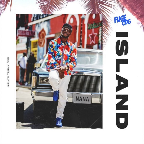 MUSIC + VIDEO: Fuse ODG - Island