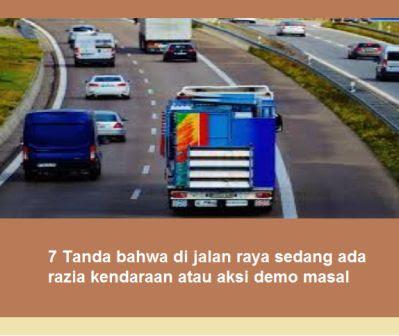 7 Tanda bahwa di jalan raya sedang ada razia kendaraan atau aksi demo masal