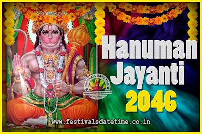 2046 Hanuman Jayanti Pooja Date & Time, 2046 Hanuman Jayanti Calendar