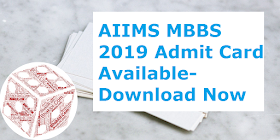 AIIMS MBBS Admit Card 2019 is Available: Download Now