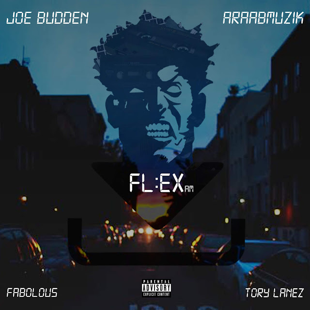 "Joe Budden f/ Fabolous & Tory Lanez ""Flex"" (Produced by araabMUZIK)"