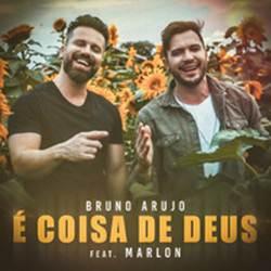 Baixar Música É Coisa De Deus - Bruno Araújo e Marlon Mp3