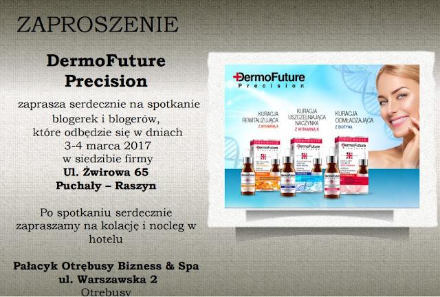 EVENT Z NOWOŚCIAMI MARKI DERMOFUTURE PRECISON - serum z wit. K , biotyną i wit. A