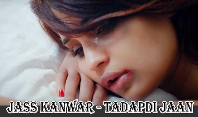 Tadapdi Jaan Lyrics - Jass Kanwar | Goldboy | Latest Punjabi 2018