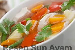 Resep Sup Ayam Sederhana Enak dan Lezat