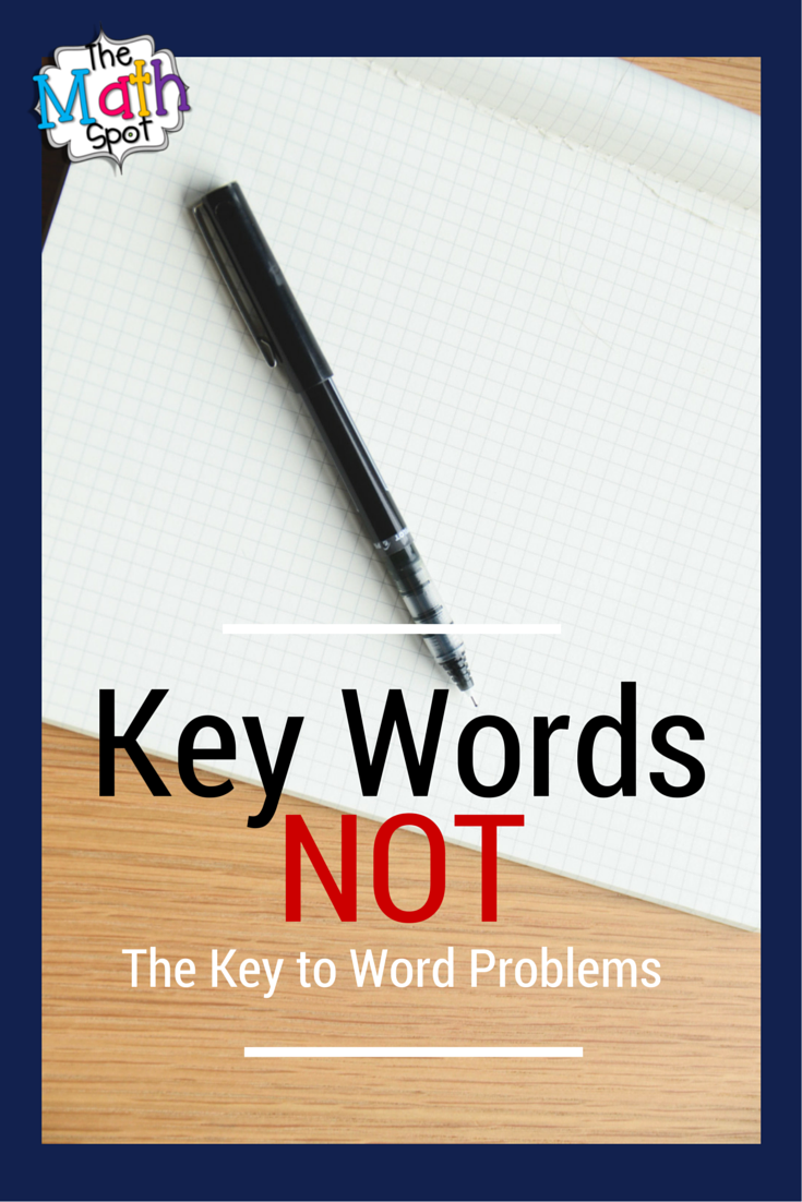 Keywords are NOT the Key to Word Problems - The Math Spot