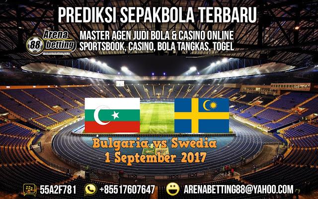 PREDIKSI PERTADINGAN BULGARIA VS SWEDIA 1 SEPTEMBER 2017