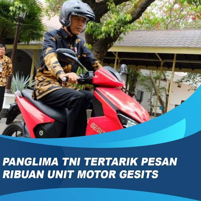 Setelah Dites Jokowi, Panglima TNI Tertarik Pesan Ribuan Unit Gesits