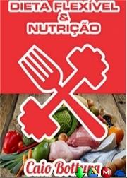 Dieta Flexível e Nutrição