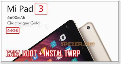 Cara Root superSU Xiaomi Mi PAD 3 dan instal custom TWRP di Mi Pad 3 Mediatek