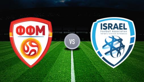 Macedonia vs Israel Predictions & Betting Tips, Match Previews