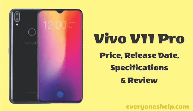 Vivo V11 Pro Price, Release Date, Specifications & Review