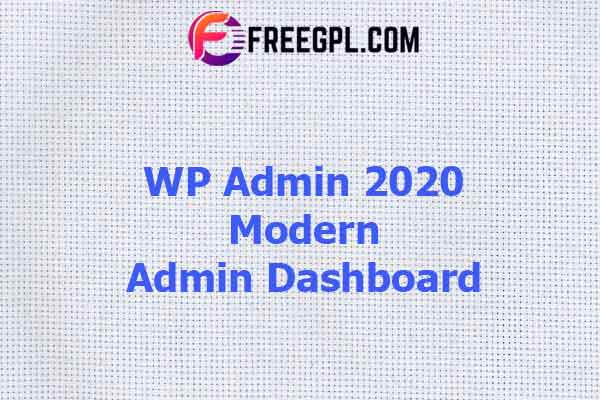 WP Admin 2020 – Modern Admin Dashboard Nulled Download Free