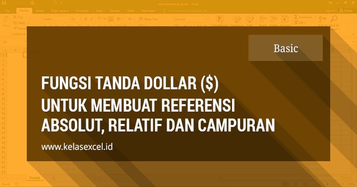 Cara Menggunakan Tanda Dollar ($) Untuk Membuat Referensi Absolut Excel