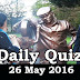 Daily Current Affairs Quiz - 26 May 2016