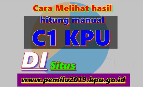 Cara Melihat hasil hitung manual c1 KPU