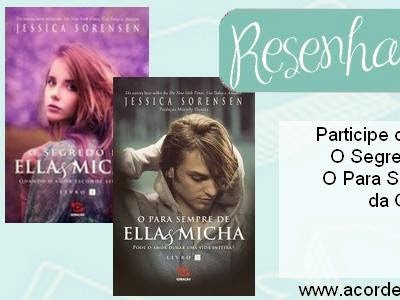 "Resenha Premiada: ""O Para Sempre de Ella e Micha"" -  Segredo - Livro 02 - Jessica Sorensen"