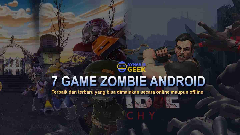 7 Game Zombie Android Terbaik 2018