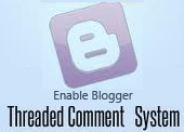 Enable Blogger Threaded Comment System