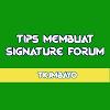 4 Tips Membuat Signature di Forum yang Baik