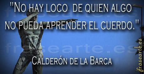 Frases de locura, Calderón de la Barca