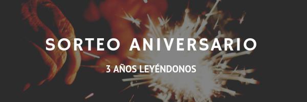 Sorteo Aniversario | 3 años leyéndonos